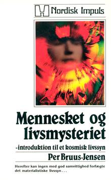 Mennesket og Livsmysteriet : Introduktion til et Kosmisk Livssyn av Per Bruus-Jensen