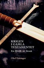 Krigen i Gamla testamentet : ett försök att förstå av Olof Edsinger