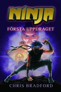 Ninja. Första uppdraget av Chris Bradford