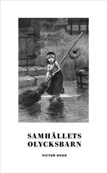 Samhällets olycksbarn av Victor Hugo