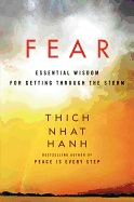 FEAR: Essential Wisdom For Getting Through The Storm (q) av Thich Nhat Hanh
