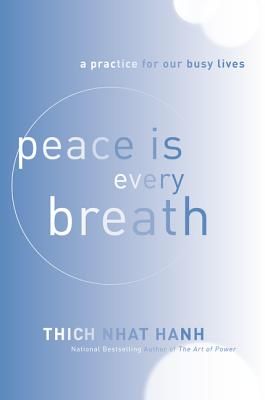 Peace Is Every Breath: A Practice for Our Busy Lives av Thich Nhat Hanh