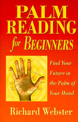 Palm Reading for Beginners: Find Your Future in the Palm of Your Hand av Richard Webster