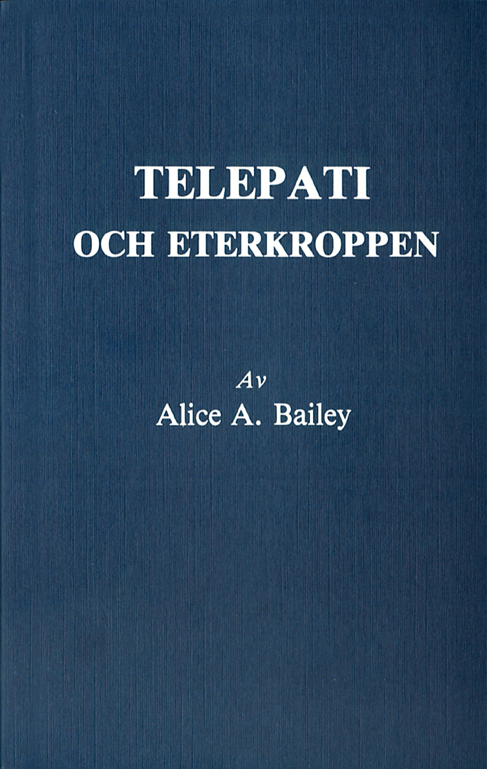 Telepati och eterkroppen (2u) av Alice A Bailey