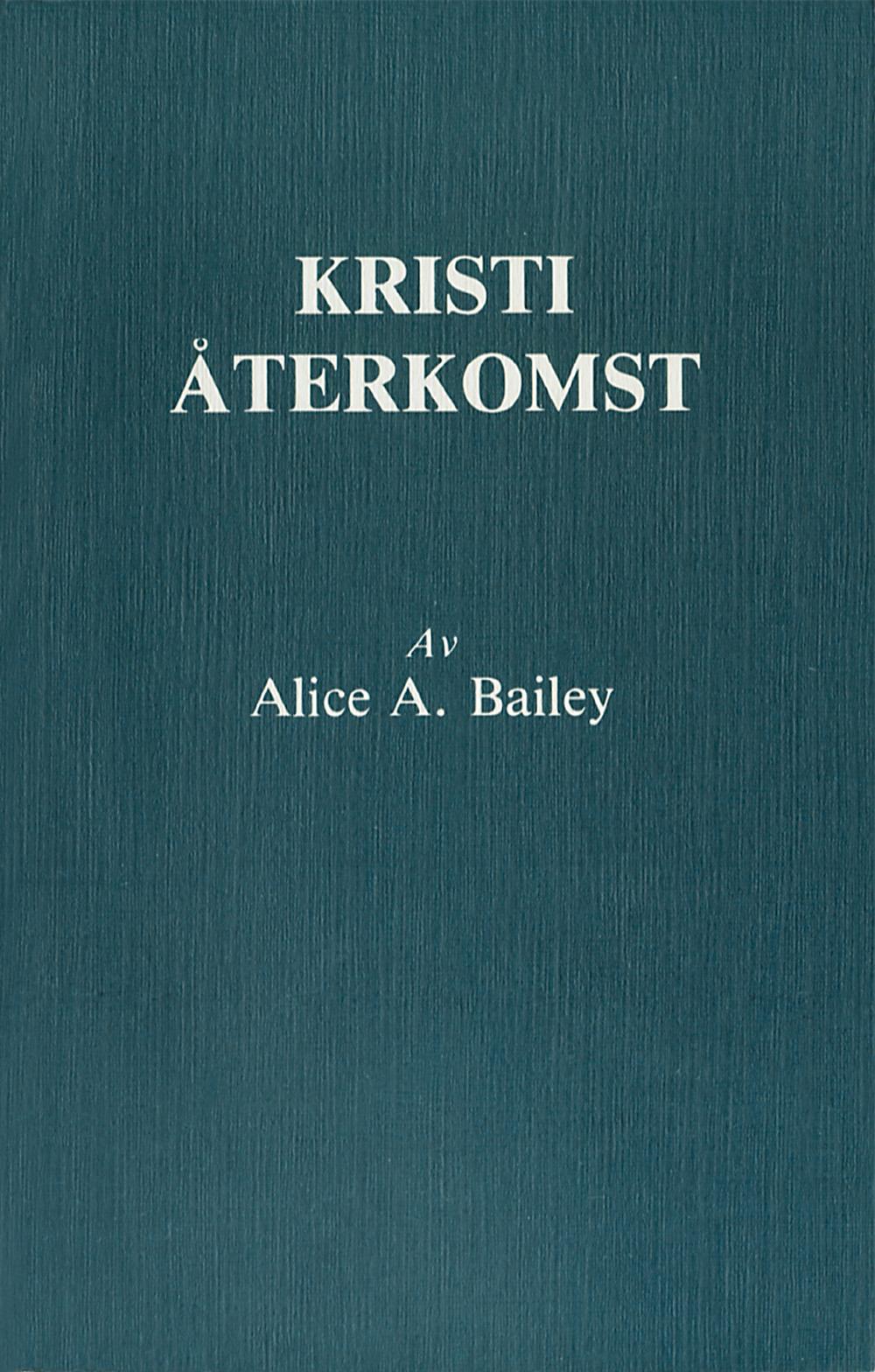 Kristi återkomst av Alice A Bailey