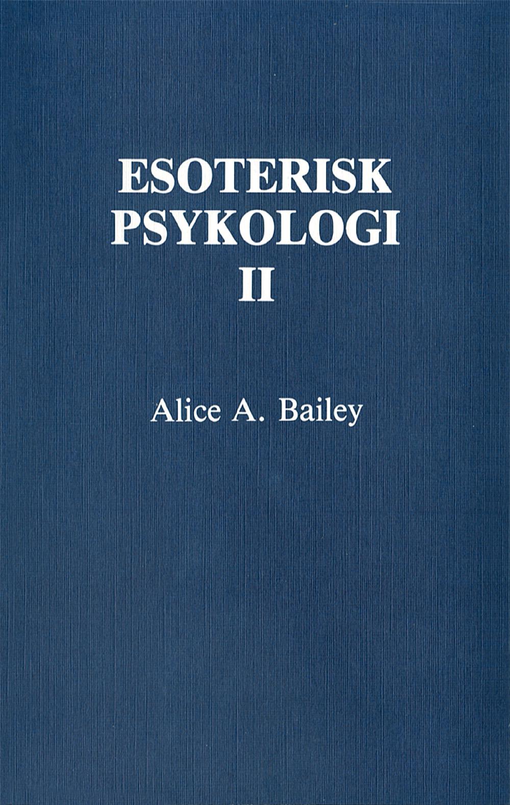 Esoterisk psykologi. 2 av Alice A Bailey
