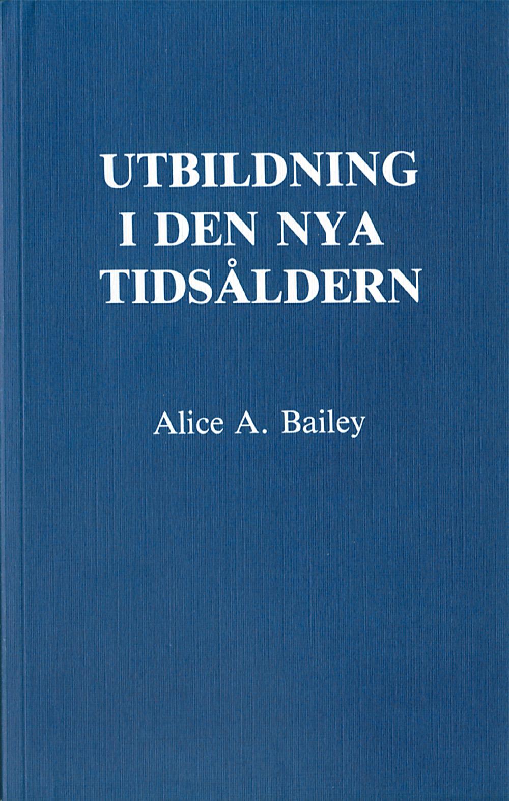Utbildning i den nya tidsåldern av Alice A Bailey