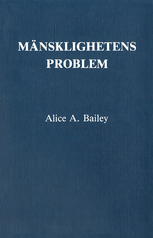 Mänsklighetens problem av Alice A Bailey