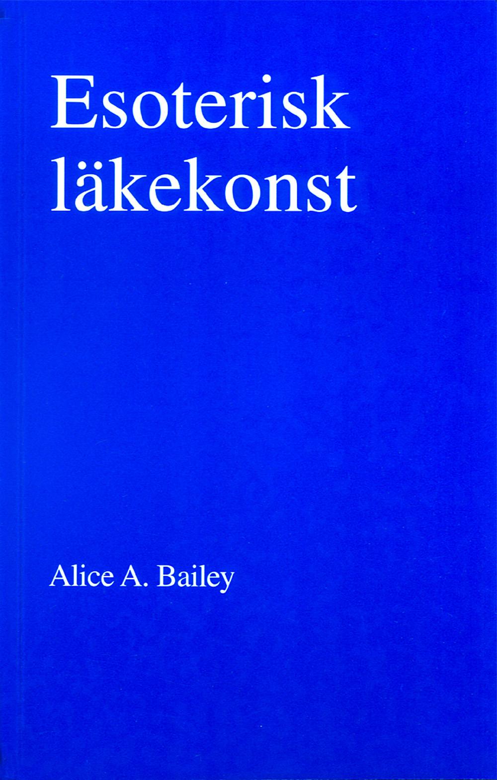 Esoterisk läkekonst (2u) av Alice A Bailey