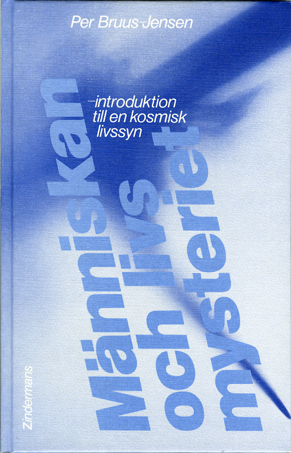 Människan och Livsmysteriet : Introduktion till en Kosmisk Livssyn av Per Bruus-Jensen