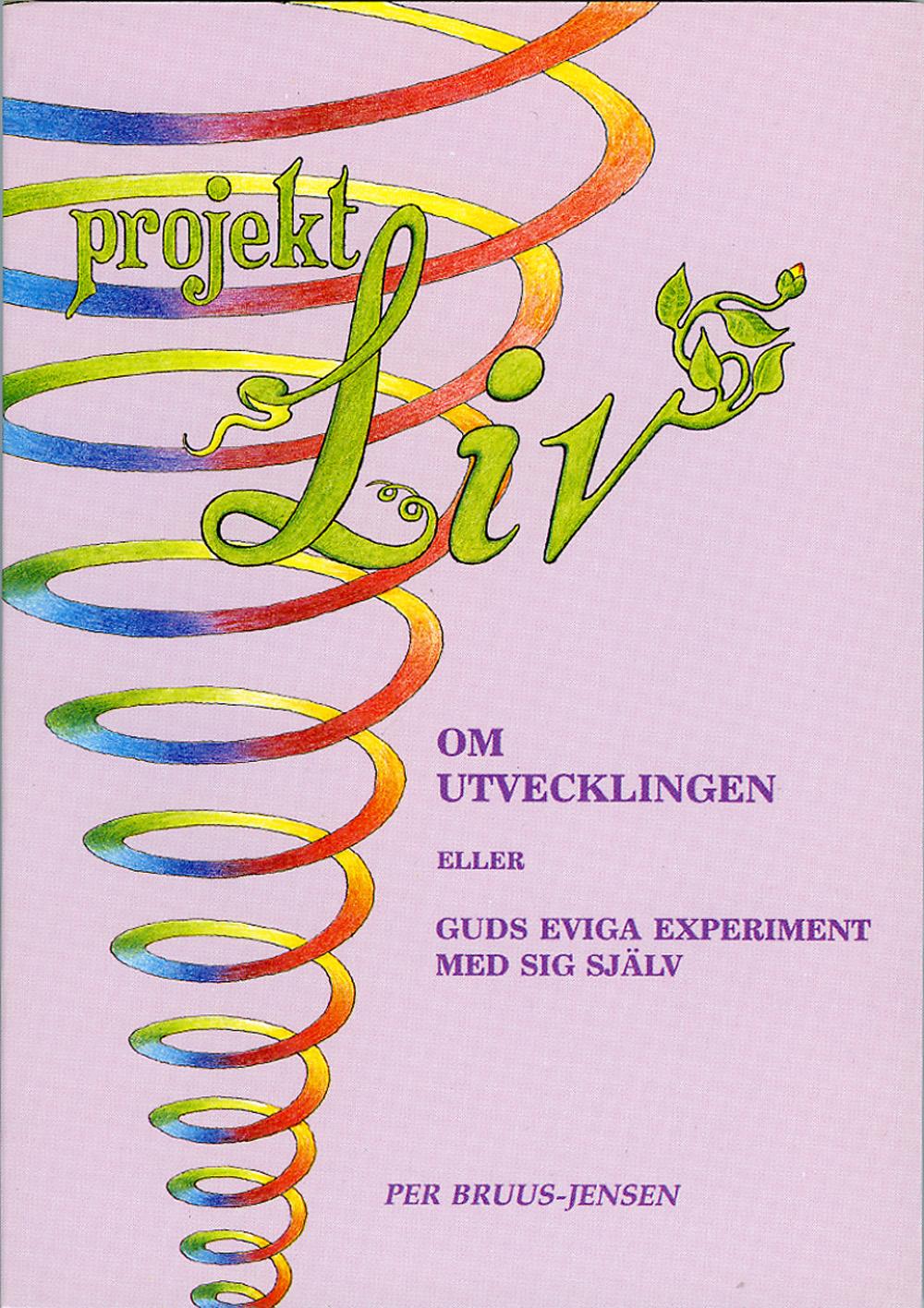 Projekt LIV : om utvecklingen av Per Bruus-Jensen