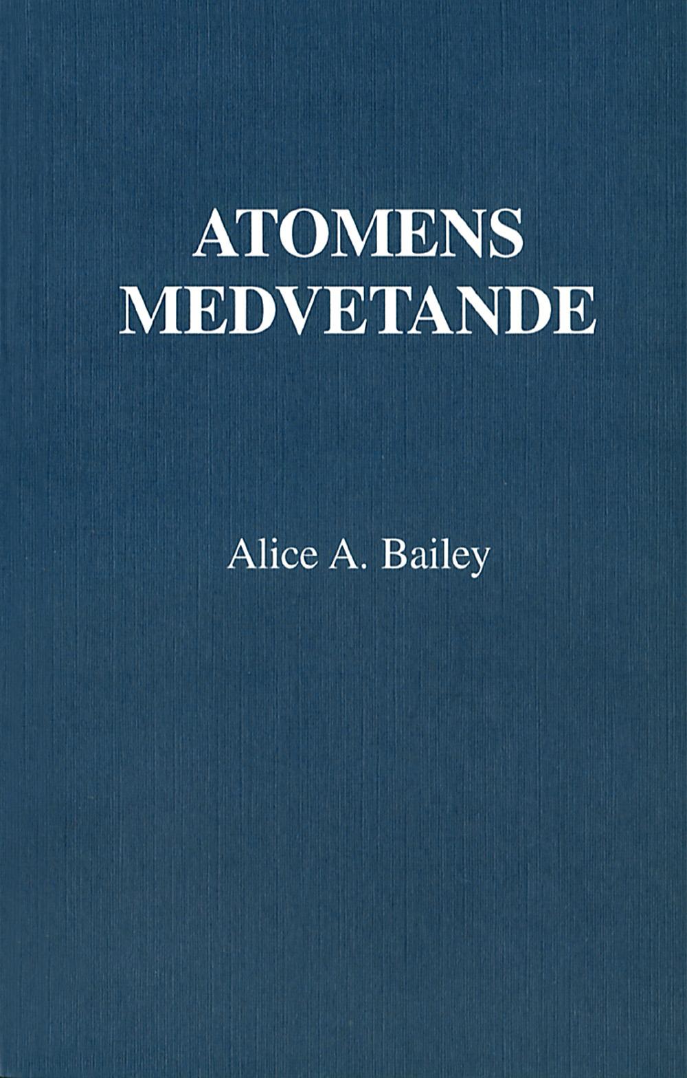 Atomens medvetande av Alice A Bailey