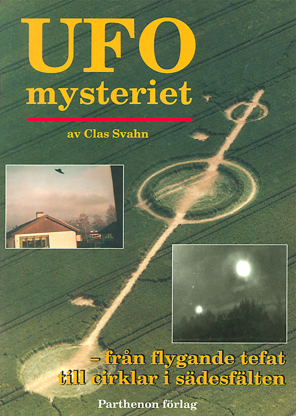 UFO-mysteriet : från flygande tefat till cirklar i sädesfält av Clas Svahn