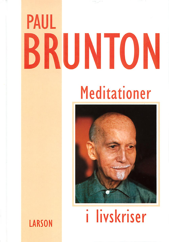 Meditationer i livskriser av Paul Brunton