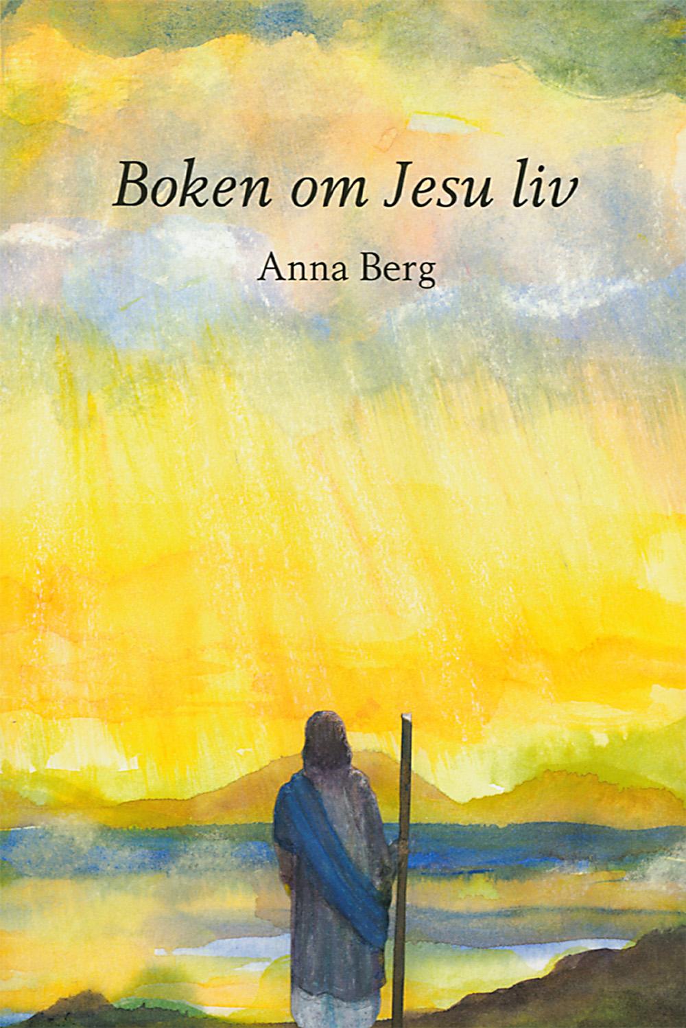 Boken om Jesu liv av Anna Berg