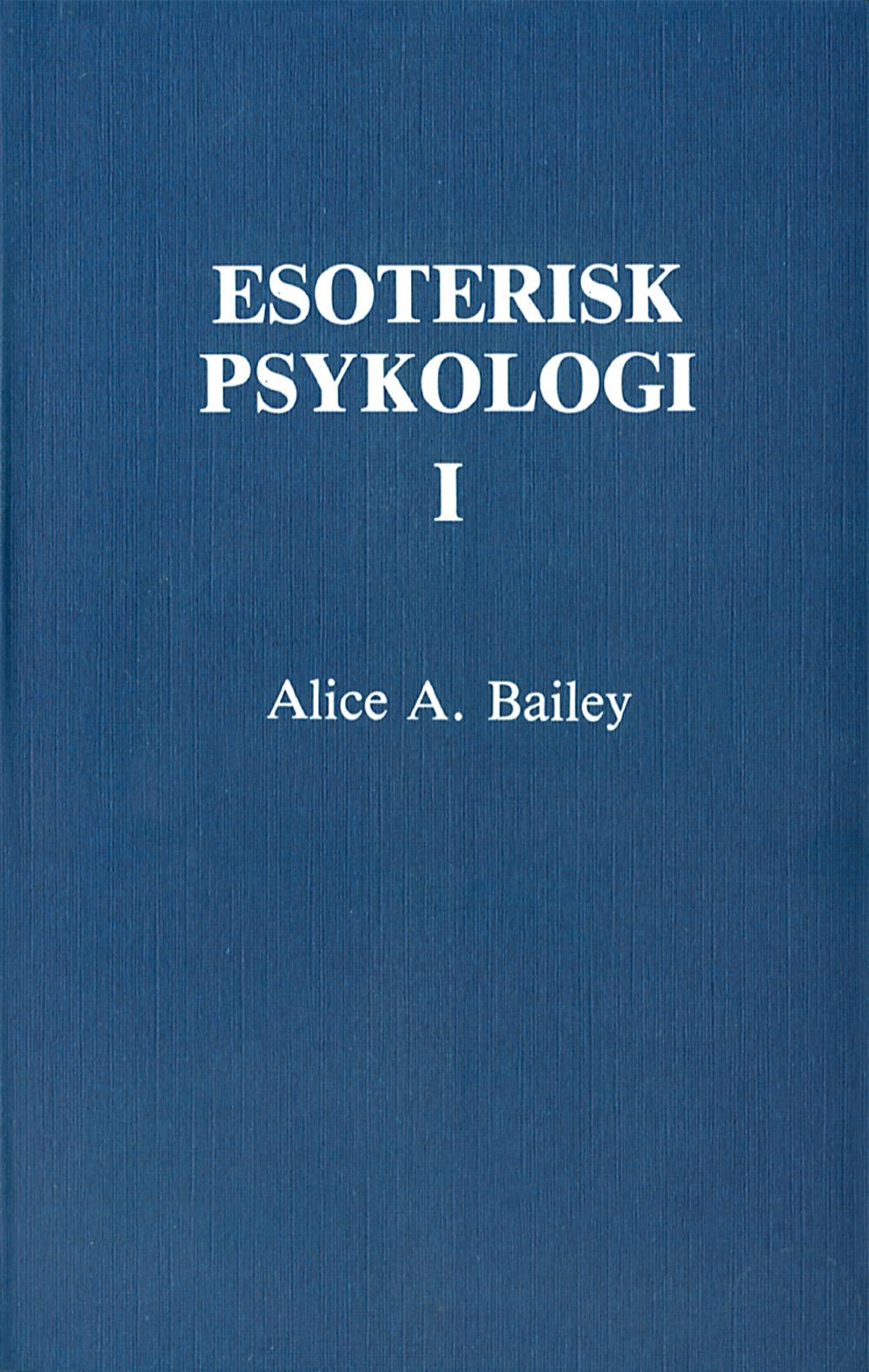 Esoterisk psykologi. 1 (2u) av Alice A Bailey