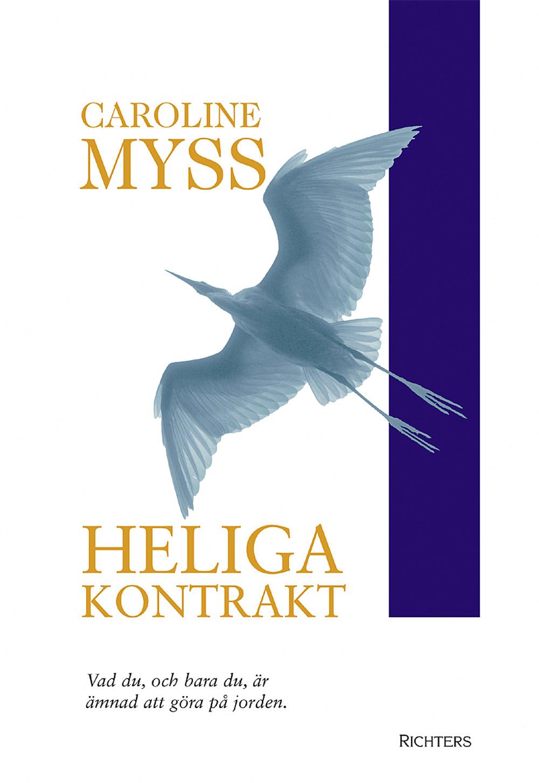Heliga kontrakt : väck din gudomliga potential av Caroline Myss