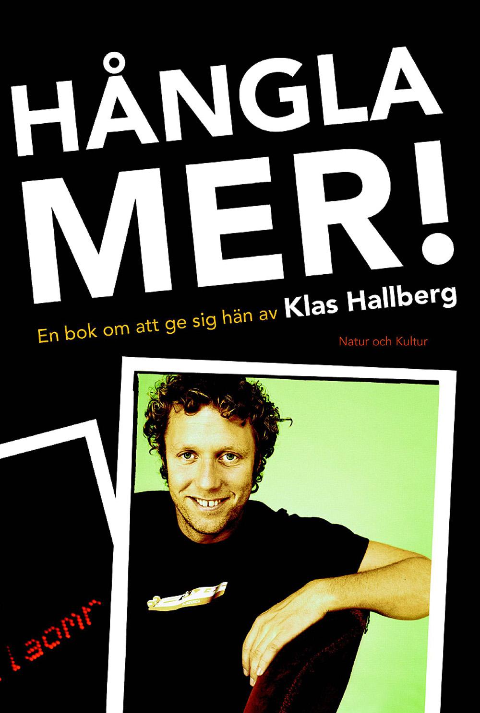 Hångla mer : en bok om att ge sig hän av Klas Hallberg