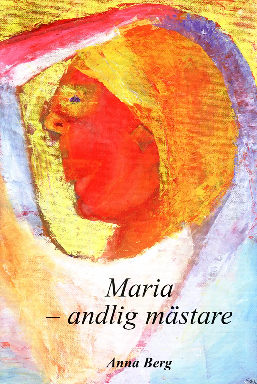 Maria - andlig mästare av Anna Berg