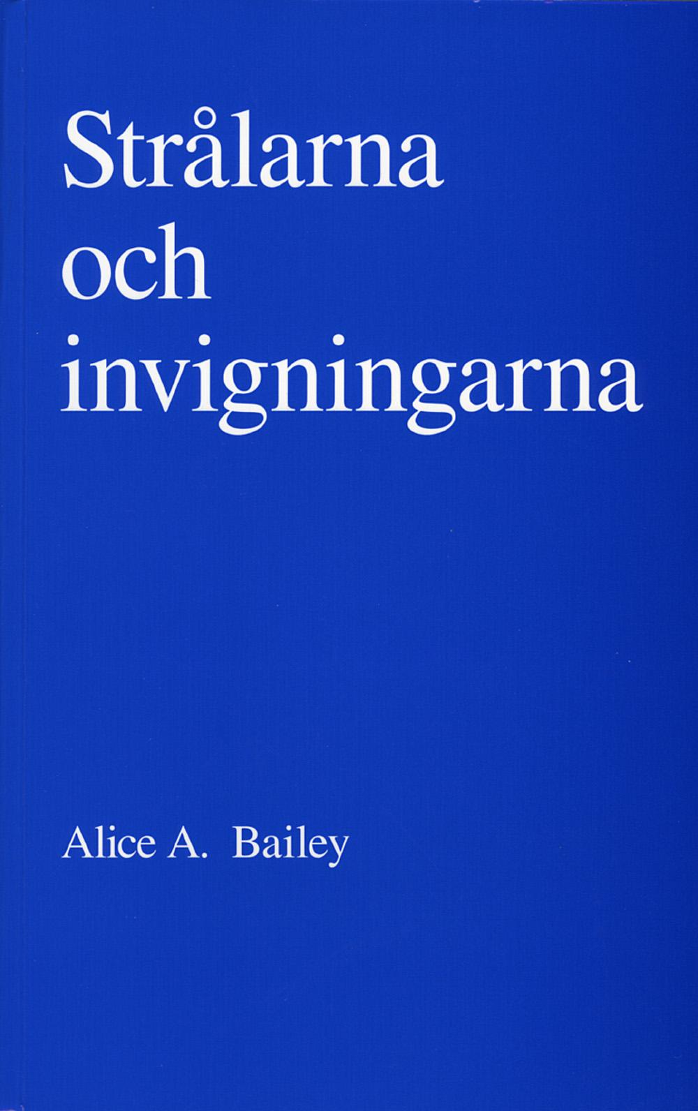Strålarna och invigningarna av Alice A Bailey