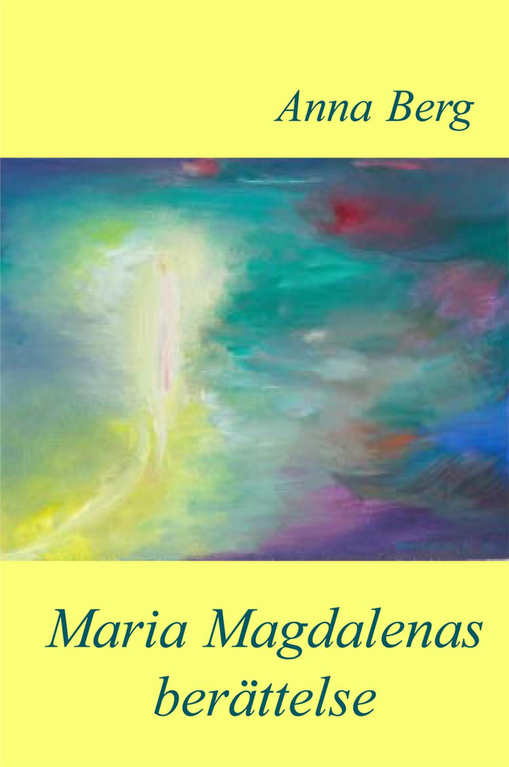 Maria Magdalenas berättelse av Anna Berg