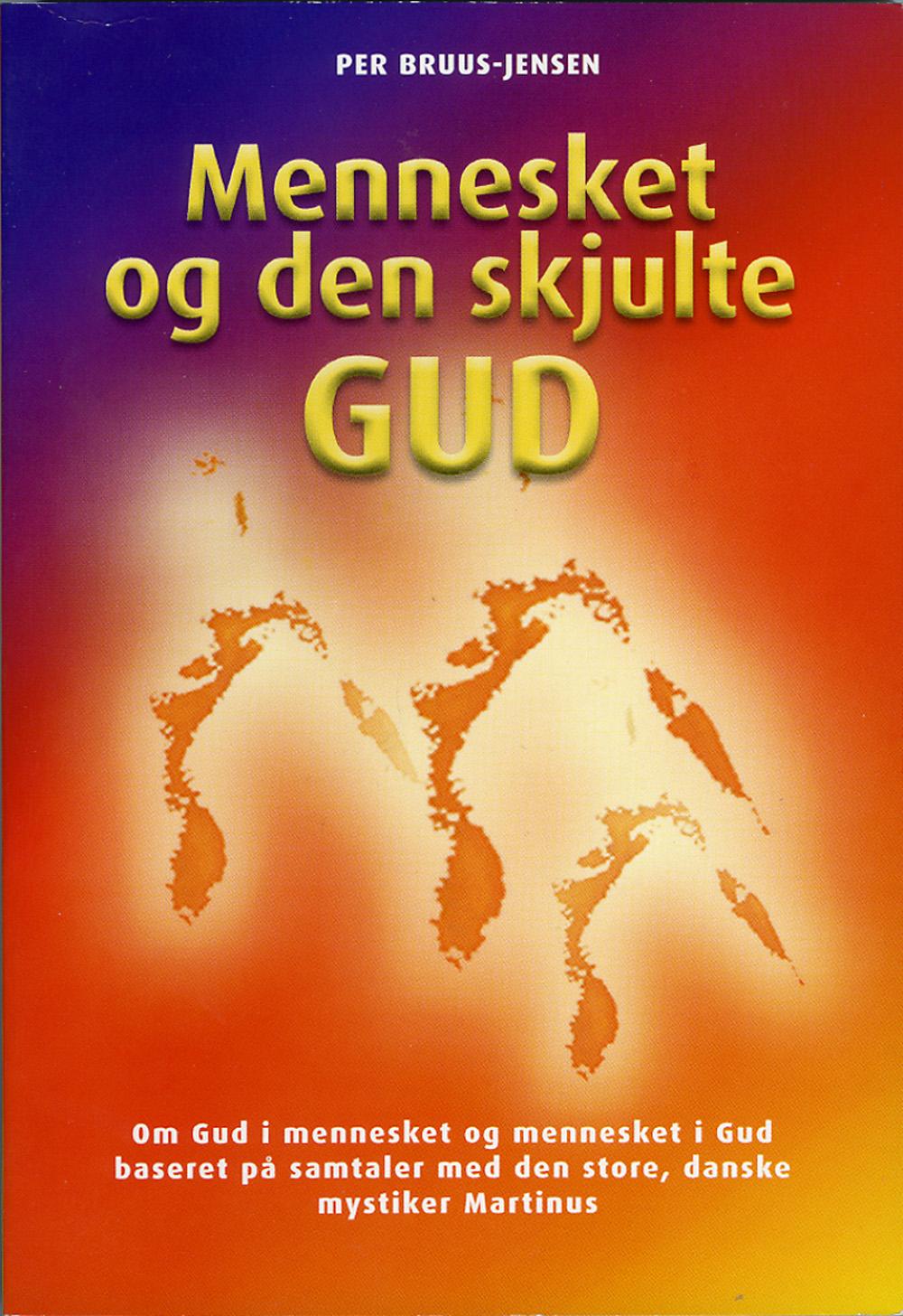 Mennesket og den skjulte GUD av Per Bruus-Jensen
