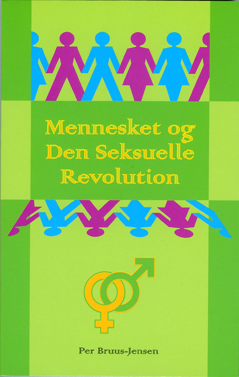 Mennesket og Den Seksuelle Revolution : om næstekærlighedens organiske grundlag og udvikling av Per Bruus-Jensen