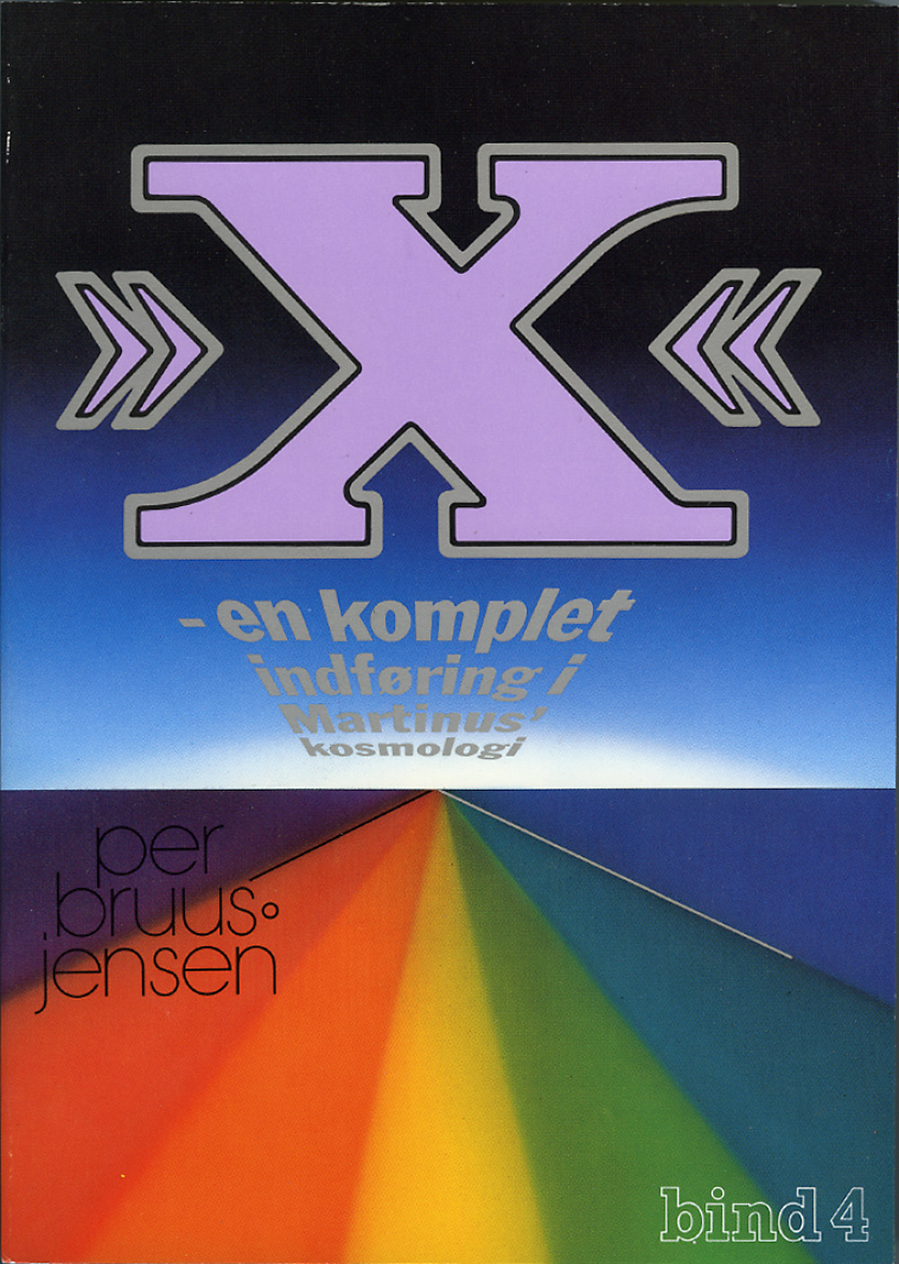»X« : en komplet indføring i Martinus Kosmologi, 4 av 4 av Per Bruus-Jensen