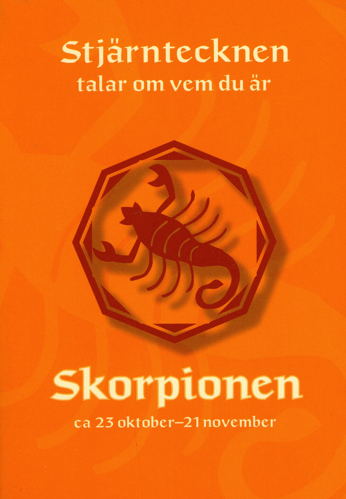 Stjärntecknen talar om vem du är : skorpionen av Gisela Melin
