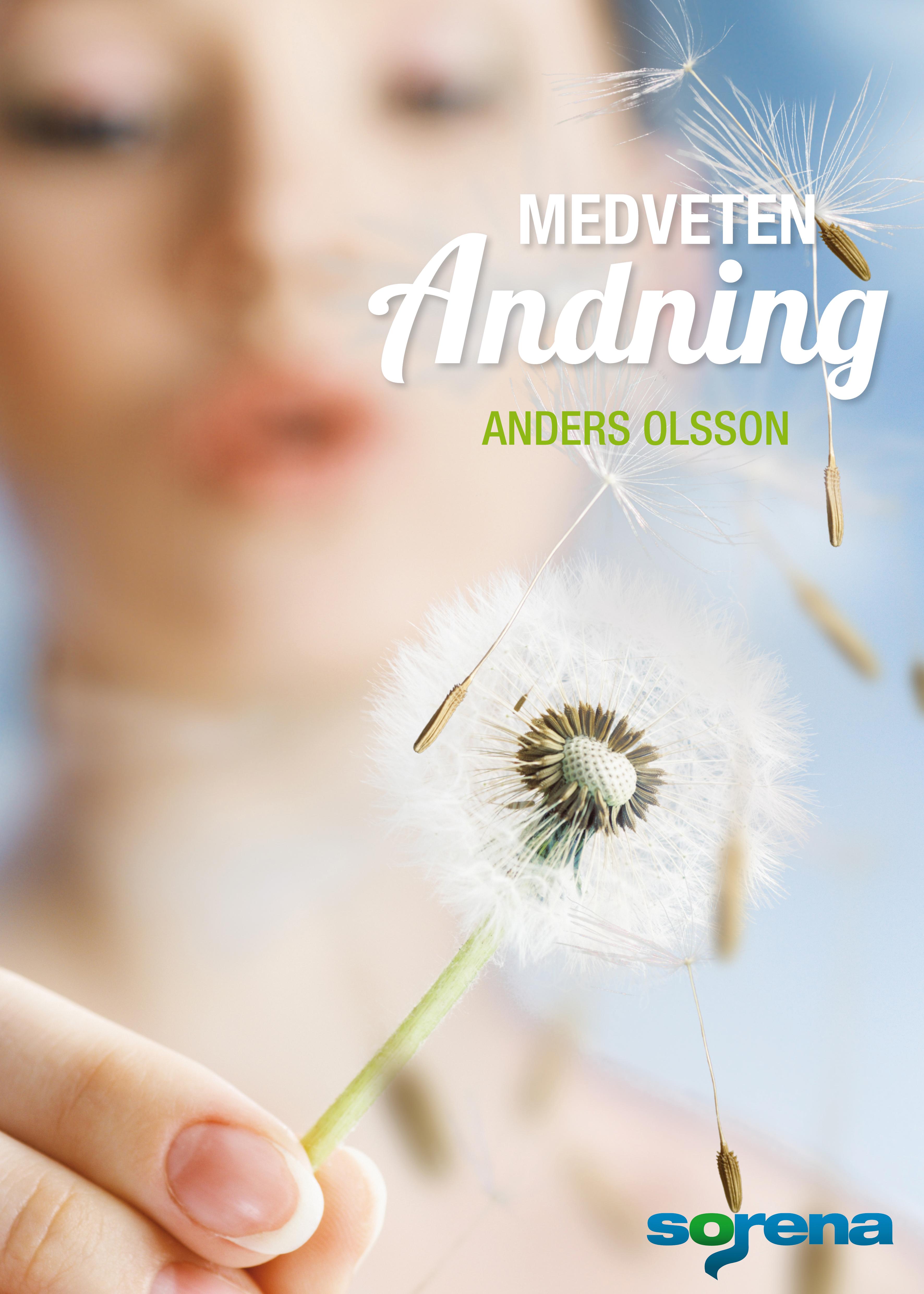 Medveten andning : grunden för hälsa energi och harmoni av Anders Olsson