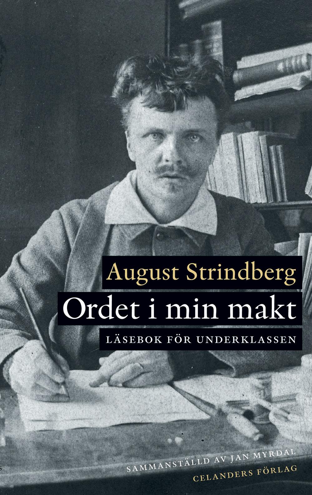 Ordet i min makt : läsebok för underklassen av August Strindberg