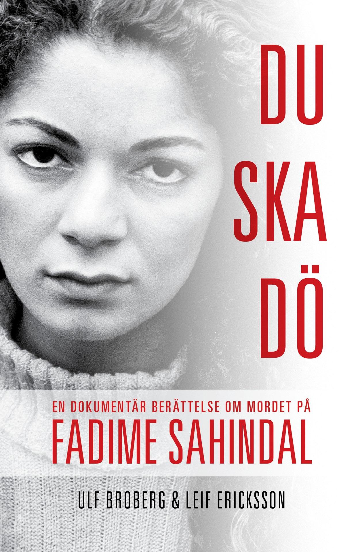 Du ska dö : en dokumentär berättelse om mordet på Fadime Sahindal av Ulf Broberg