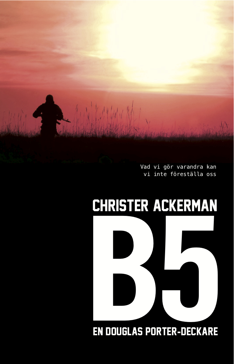 B5 : en Douglas Porter-deckare av Christer Ackerman
