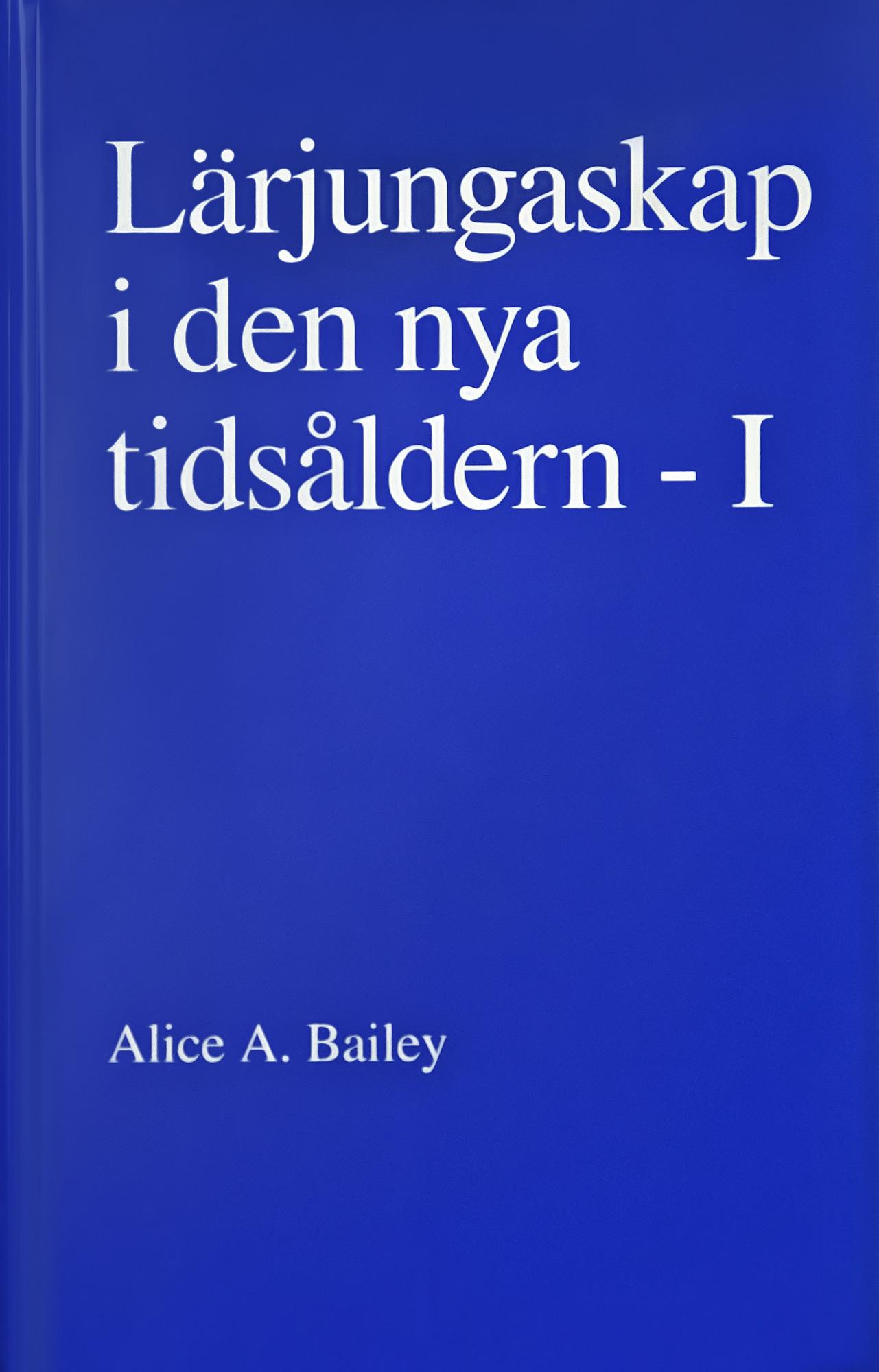 Lärjungaskap i den nya tidsåldern - I av Alice A Bailey