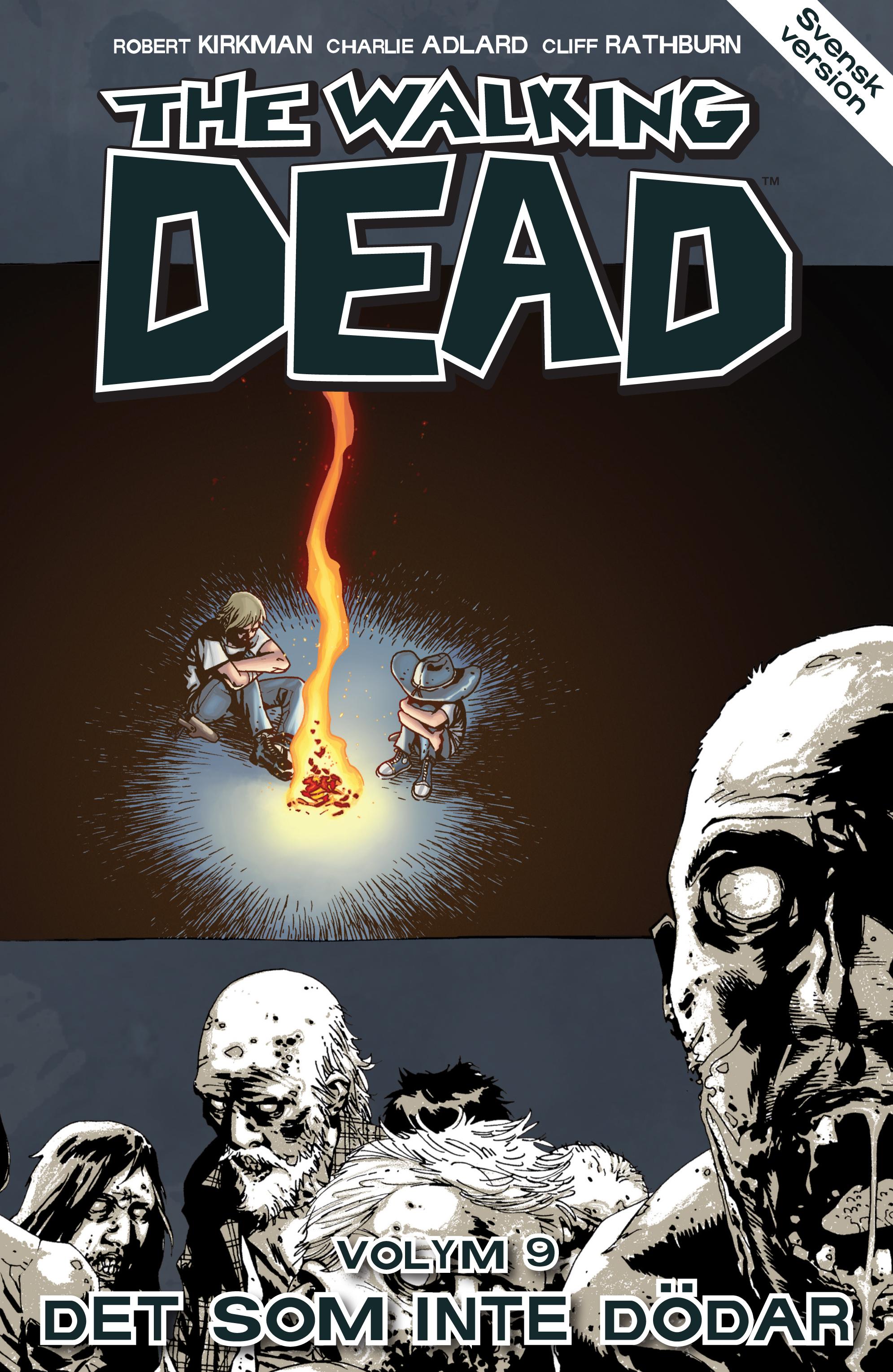 The Walking Dead volym 9. Det som inte dödar av Robert Kirkman