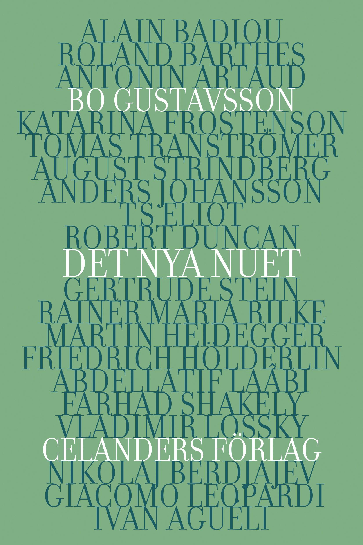 Det nya nuet : ett spektrum av 18 essäer av Bo Gustavsson