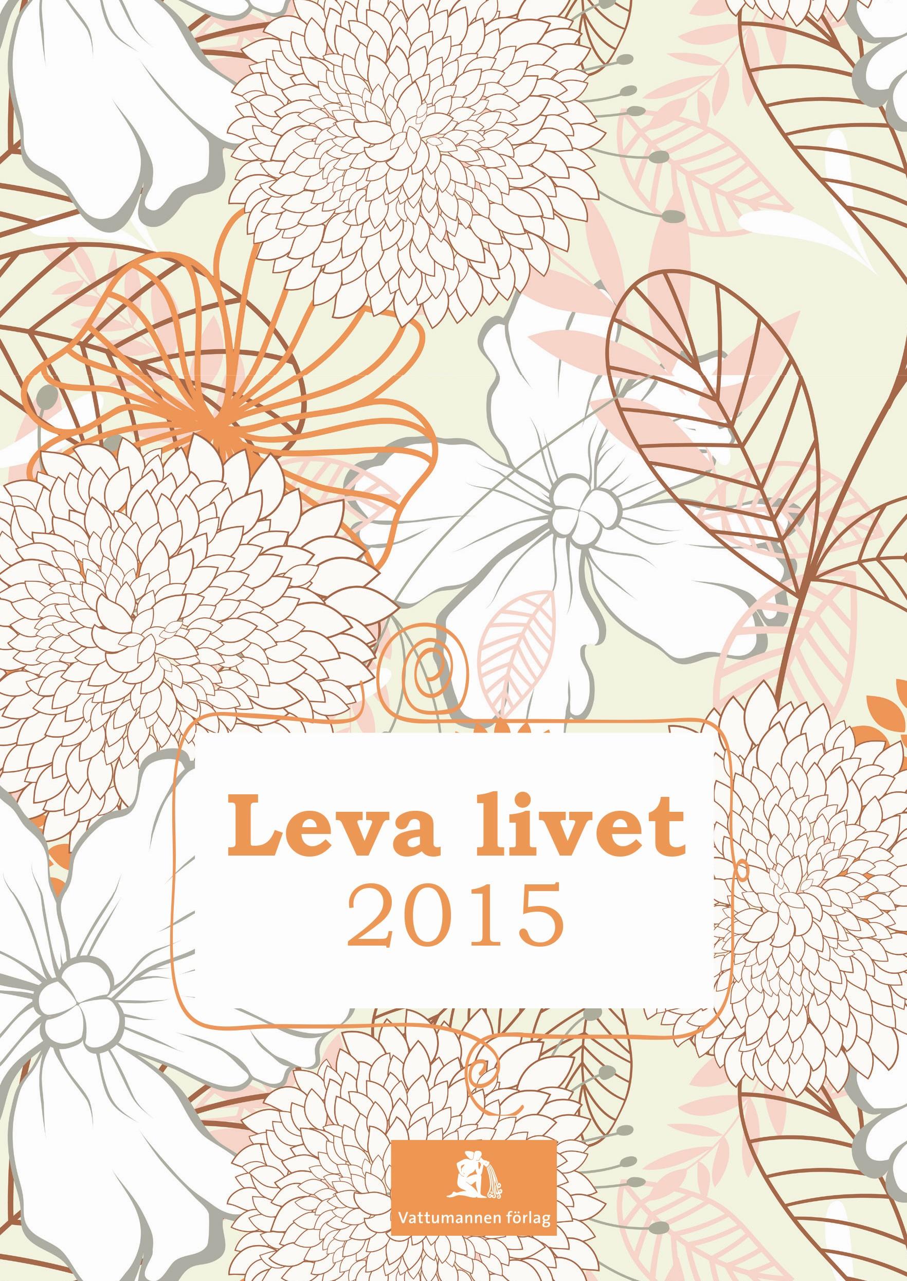 Leva livet 2015 av Karin Eriksson