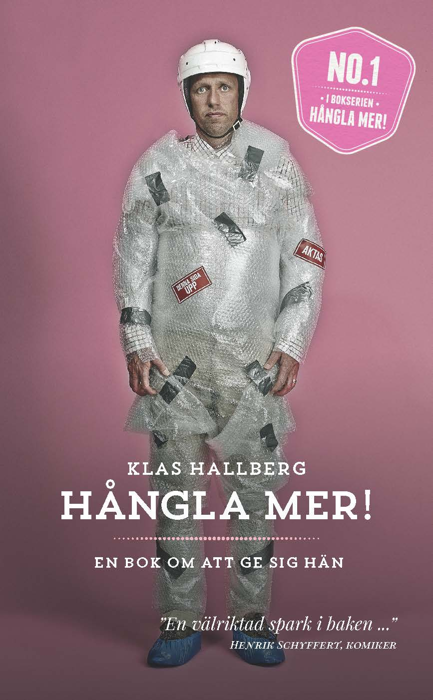 Hångla mer! : en bok om att ge sig hän av Klas Hallberg