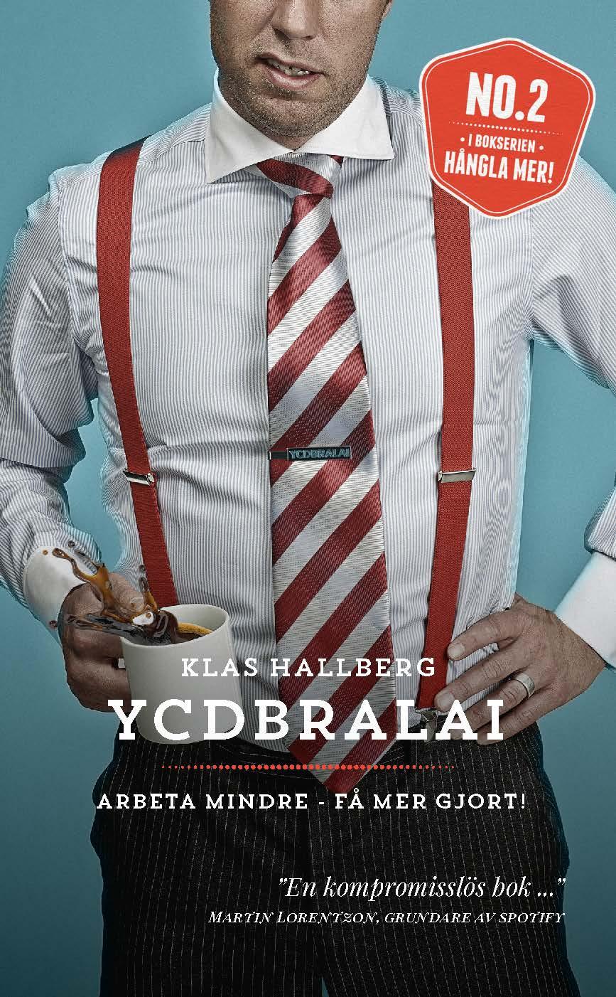 YCDBRALAI - Arbeta mindre - få mer gjort (You Can´t Do Business Running Around Like An Idiot) av Klas Hallberg