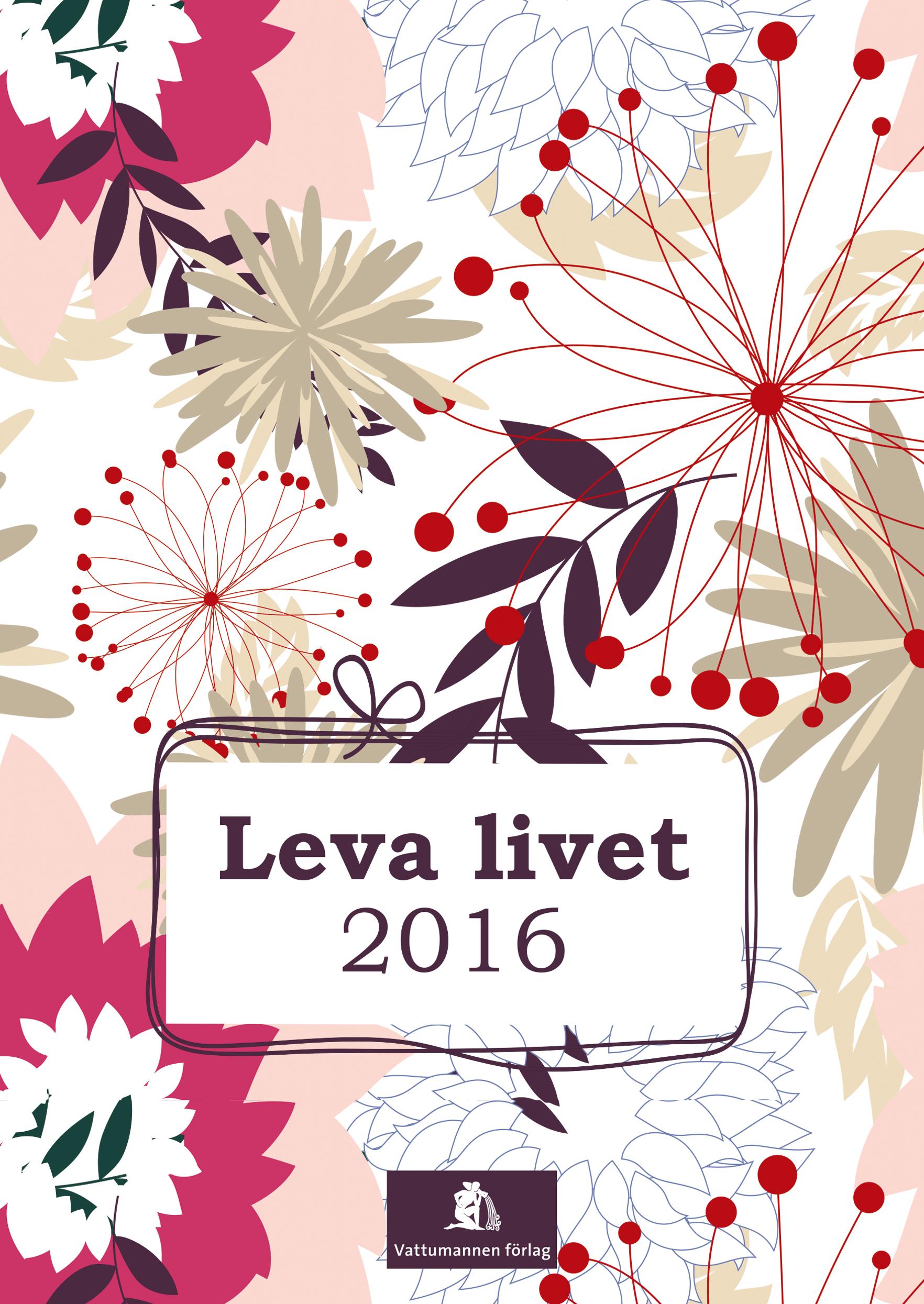 Leva livet 2016 av Karin Eriksson