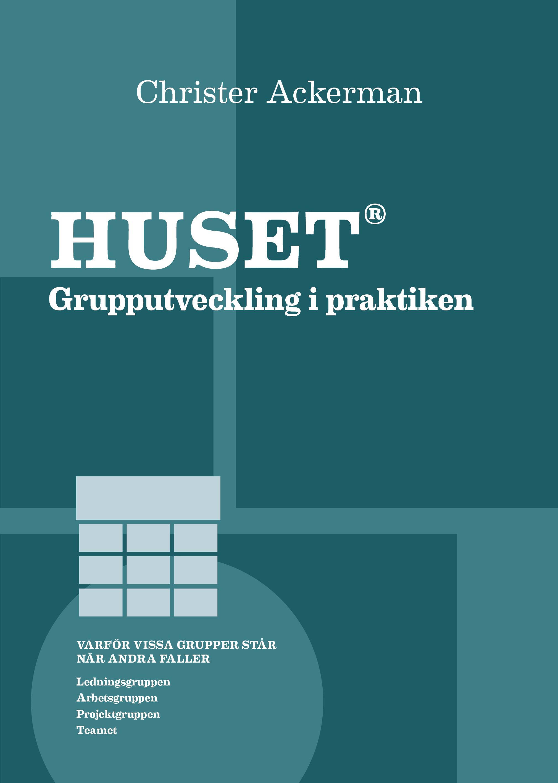 Huset : grupputveckling i praktiken av Christer Ackerman