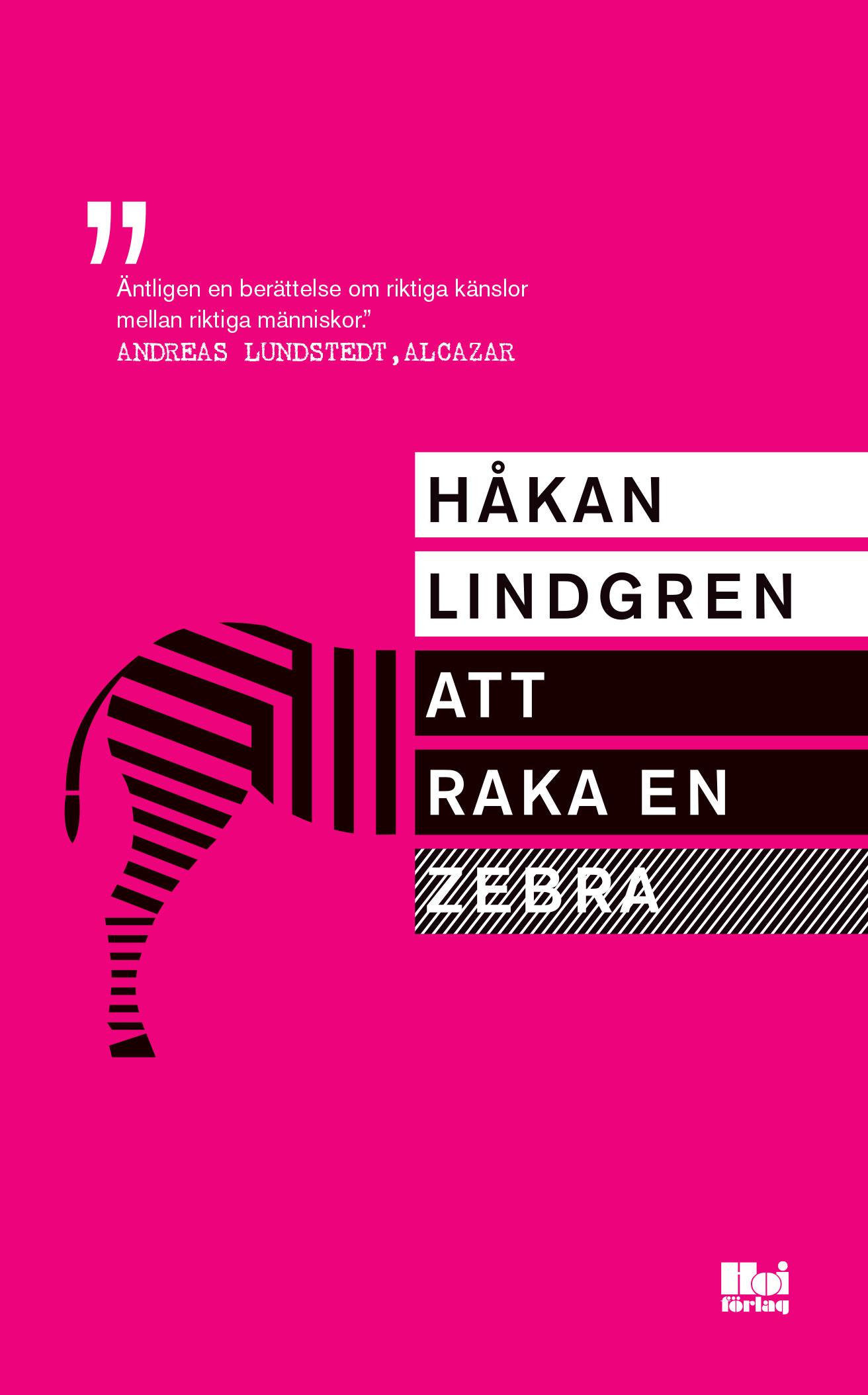 Att raka en zebra av Håkan Lindgren