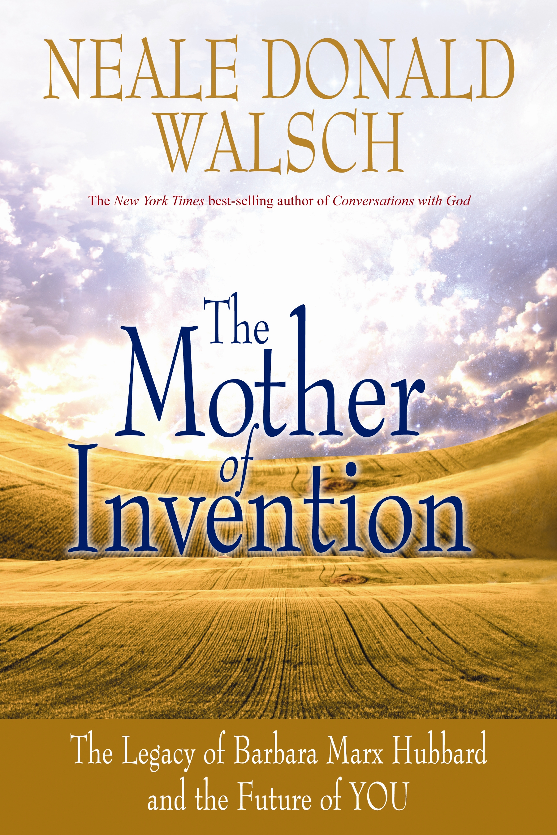 The Mother of Invention: Changing What It Means to Be Human av Neale Donald Walsch