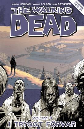 The Walking Dead volym 3. I tryggt förvar av Robert Kirkman