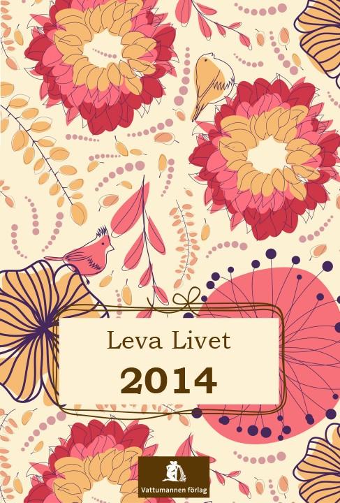 Leva livet 2014 av Karin Eriksson
