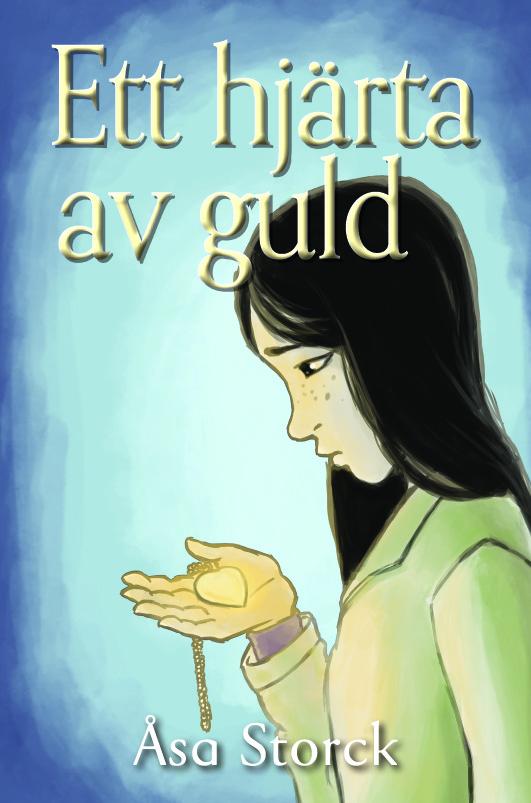 Ett hjärta av guld av Åsa Storck
