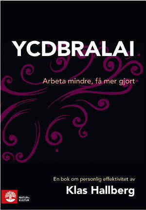 YCDBRALAI : you can´t do business running around like an idiot av Klas Hallberg