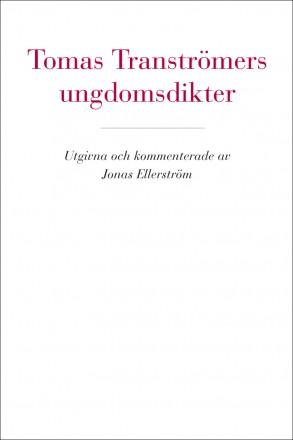 Tomas Tranströmers ungdomsdikter av Tomas Tranströmer