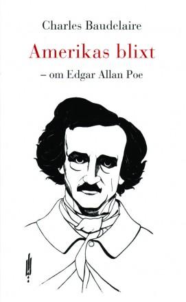 Amerikas blixt – om Edgar Allan Poe av Charles Baudelaire