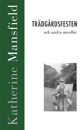 Trädgårdsfesten och andra noveller av Katherine Mansfield
